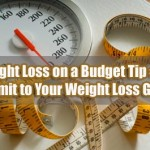 Weight Loss on a Budget Tip #31: Commit to Your Weight Loss Goals!