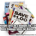 Weight Loss on a Budget Tip #30: Best Coupon Sites for Dieters